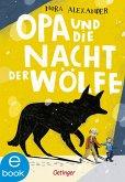 Opa und die Nacht der Wölfe (eBook, ePUB)