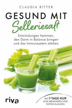 Gesund mit Selleriesaft (eBook, ePUB) - Ritter, Claudia