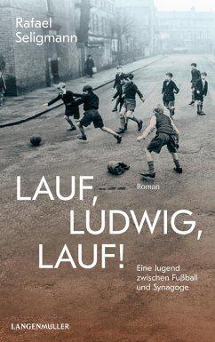 Lauf, Ludwig, lauf! (eBook, ePUB) - Seligmann, Rafael