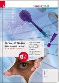 Praxisblicke - Betriebswirtschaft I HAK, inkl. digitalem Zusatzpaket