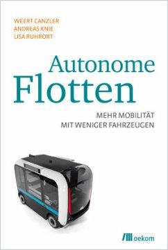 Autonome Flotten - Canzler, Weert; Knie, Andreas; Ruhrort, Lisa