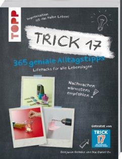 Trick 17 - 365 geniale Alltagstipps (Mängelexemplar) - Daniel Du, Kai; Behnke, Benjamin