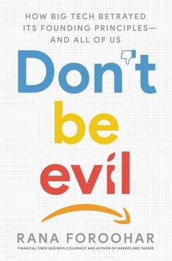 Don't be Evil - Foroohar, Rana