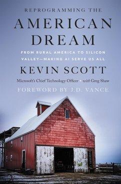 Reprogramming The American Dream (eBook, ePUB) - Scott, Kevin; Shaw, Greg