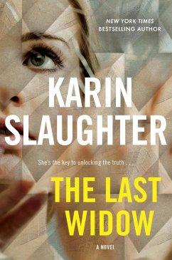 The Last Widow (eBook, ePUB) - Slaughter, Karin