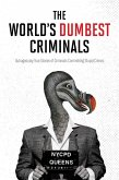 The World's Dumbest Criminals (eBook, ePUB)