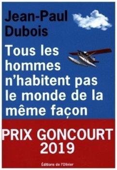 Tous les hommes n'habitent pas le monde de la même façon - Dubois, Jean-Paul
