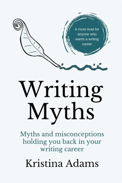 Writing Myths (The Write Mindset, #1) (eBook, ePUB) - Adams, Kristina