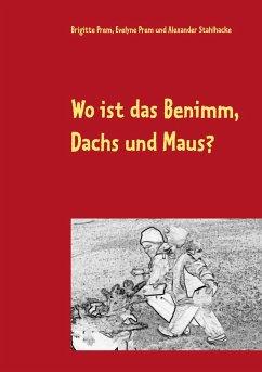 Wo ist das Benimm, Dachs und Maus? (eBook, ePUB)