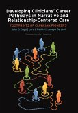 Developing Clinicians' Career Pathways in Narrative and Relationship-Centered Care (eBook, ePUB)