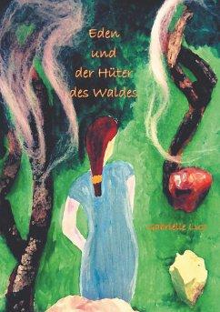 Eden und der Hüter des Waldes - Band 1 (eBook, ePUB) - Luz, Gabrielle