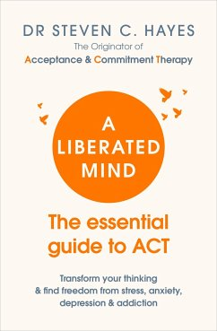 A Liberated Mind - Hayes, Dr Steven