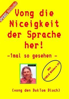 Vong die Niceigkeit der Sprache her ! (eBook, ePUB) - Tomm-Bub, Burkhard