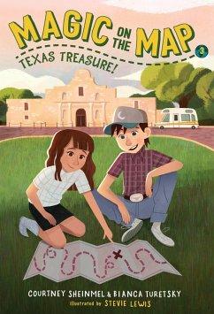 Magic on the Map #3: Texas Treasure (eBook, ePUB) - Sheinmel, Courtney; Turetsky, Bianca