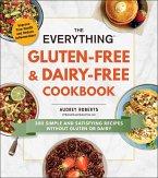 The Everything Gluten-Free & Dairy-Free Cookbook (eBook, ePUB)