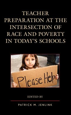 Teacher Preparation at the Intersection of Race and Poverty in Today's Schools (eBook, ePUB)