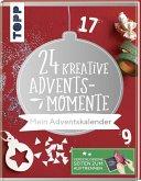 24 kreative Adventsmomente. Mein Adventskalender (Mängelexemplar)