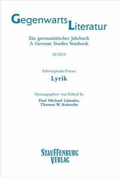 Gegenwartsliteratur. Ein Germanistisches Jahrbuch /A German Studies Yearbook / 18/2019