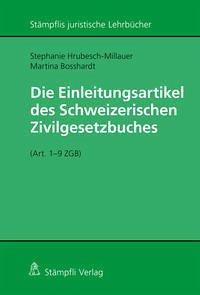 Die Einleitungsartikel des Schweizerischen Zivilgesetzbuches (Art. 1 - 9 ZGB)