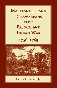 Marylanders and Delawareans in the French and Indian War, 1756-1763 - Peden, Jr Henry C.