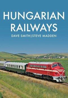 Hungarian Railways - Smith, Dave; Madden, Steve
