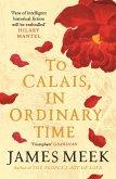 To Calais, In Ordinary Time (eBook, ePUB)