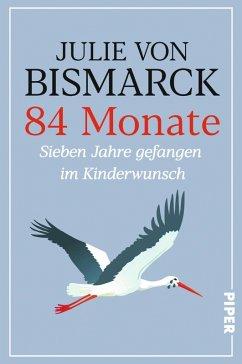 84 Monate (eBook, ePUB) - Bismarck, Julie von