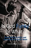 Is God Funky or What? (eBook, ePUB)