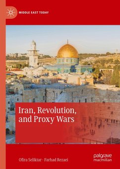 Iran, Revolution, and Proxy Wars - Seliktar, Ofira; Rezaei, Farhad