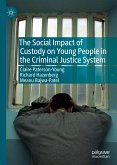 The Social Impact of Custody on Young People in the Criminal Justice System (eBook, PDF)