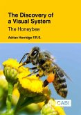 The Discovery of a Visual System - The Honeybee (eBook, ePUB)
