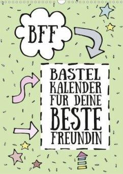 Bff Bastel Kalender Für Deine Beste Freundin Immerwährend Wandkalender 2020 Din A3 Hoch