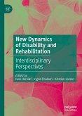 New Dynamics of Disability and Rehabilitation (eBook, PDF)