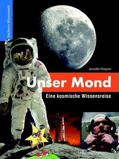 Unser Mond - Eine kosmische Wissensreise (eBook, PDF) - Wagner, Jennifer