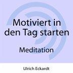 Motiviert in den Tag starten - Meditation (MP3-Download)