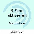 6. Sinn aktivieren - Meditation (MP3-Download)