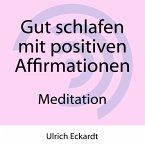 Gut schlafen mit positiven Affirmationen - Meditation (MP3-Download)