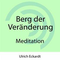 Berg der Veränderung - Meditation (MP3-Download) - Eckardt, Ulrich