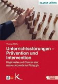 Unterrichtsstörungen - Prävention und Intervention