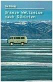 Unsere Weltreise nach Sibirien