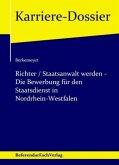 Richter / Staatsanwalt werden - Die Bewerbung für den Staatsdienst in Nordrhein-Westfalen