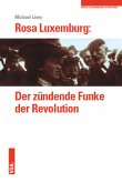 Rosa Luxemburg: Der zündende Funke der Revolution