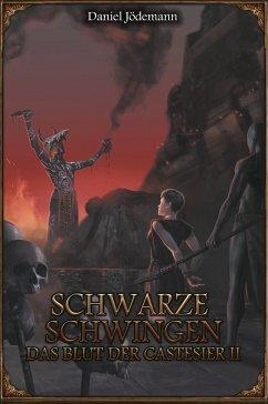 Schwarze Schwingen - Das Blut der Castesier II - Jödemann, Daniel
