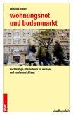 Wohnungsnot und Bodenmarkt