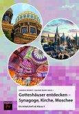 Gotteshäuser entdecken - Synagoge, Kirche, Moschee