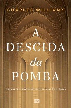 A Descida da Pomba (eBook, ePUB)