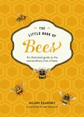 The Little Book of Bees: An illustrated guide to the extraordinary lives of bees (eBook, ePUB)