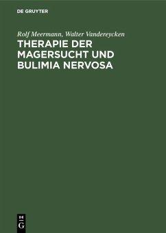 Therapie der Magersucht und Bulimia nervosa (eBook, PDF) - Meermann, Rolf; Vandereycken, Walter