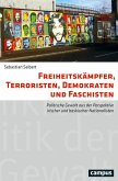 Freiheitskämpfer, Terroristen, Demokraten und Faschisten (eBook, PDF)