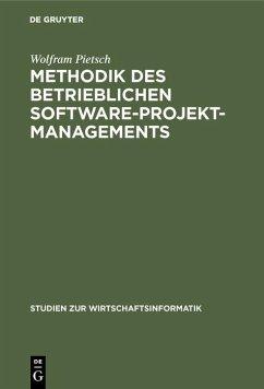 Methodik des betrieblichen Software-Projektmanagements (eBook, PDF) - Pietsch, Wolfram